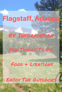 Traveling to Flagstaff, Arizona. Food & Libation options in Flagstaff. Outdoor fun in Flagstaff. Fun things to do in Flagstaff. Boondocking information in Flagstaff. RV information for Flagstaff. Read about our unexpected fun time!