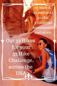 Hiking across the United States. An incredible 52 Hike Challenge. Exploring the United States by foot.